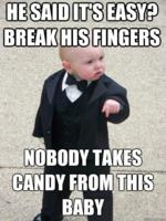 /baby_godfather/nobody_takes_candy_from_a_baby.jpg