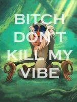 /lion_king/dont_kill_my_vibe.jpg
